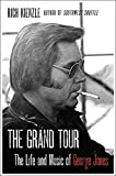 Download The Grand Tour: The Life and Music of George Jones in PDF ePUB Free Online