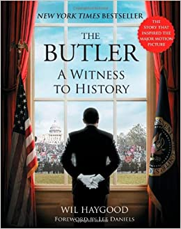 beea18dcc The Butler  A Witness to History  Wil Haygood  9781476752990  Amazon.com   Books