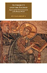 Authority and the Sacred: Aspects of the Christianisation of the Roman World (Canto original series)