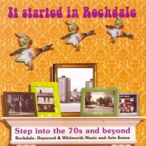 Step Into The 70's and Beyond: It Started In Rochdale (Rochdale Collection)