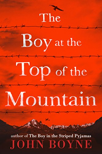 The Boy at the Top of the Mountain by [Boyne, John]