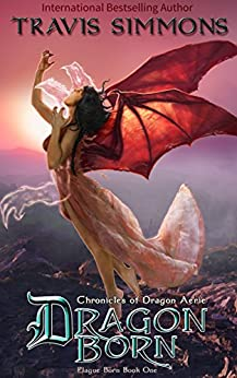 Dragon Born: Chronicles of Dragon Aerie Young Adult Fantasy Fiction (Plague Born Book 1) by [Simmons, Travis]