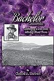 Bachelor, Colorado: History of a San Juan Mining Ghost Town