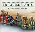 By Virginia Grossman Ten Little Rabbits