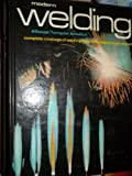 Modern Welding, Andrew Daniel Althouse and Carl Harold Turnquist, 0870062107