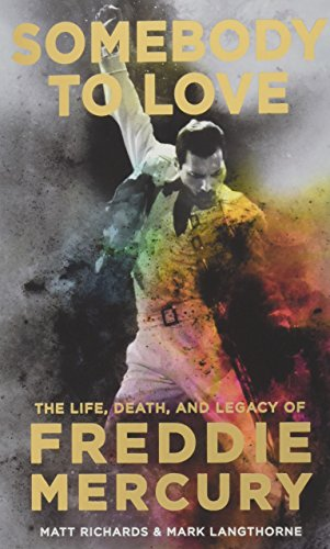 Pdf Biographies Somebody to Love: The Life, Death, and Legacy of Freddie Mercury