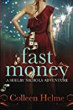 Fast Money: A Shelby Nichols Adventure (Shelby Nichols Adventures)