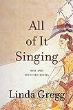 All of It Singing, Linda Gregg, 1555975070