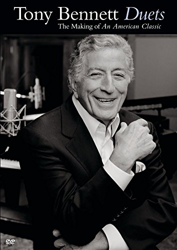 (Tony Bennett: Duets - The Making of An American Classic)