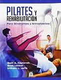 img - for Pilates y rehabilitaci n. Para s ndromes y artroplastias (Spanish Edition) book / textbook / text book