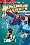 Adrenaline Adventures, Fran Capo, 1418464171