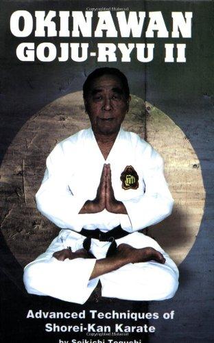 Okinawan Goju-Ryu II: Advanced Techniques of Shorei-Kan Karate (Literary Links to the Orient) (v. 2) pdf
