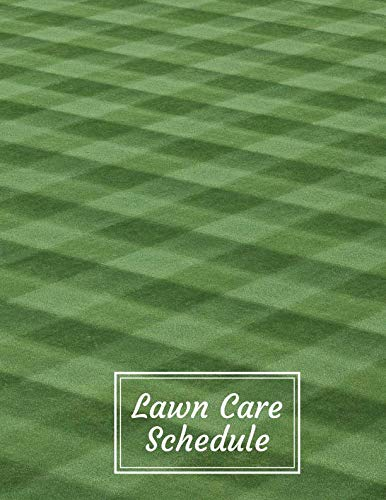 Lawn Care Schedule: Lawn Care Maintenance Notebook Logbook Journal Diary, Daily, Weekly, Monthly, Schedule Weeding Record Book, For Home, Office or ... Many More, with 110 Pages. (Lawn Care Logs)
