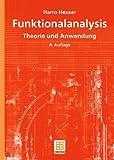 Funktionalanalysis : Theorie und Anwendung, Heuser, Harro, 3835100262