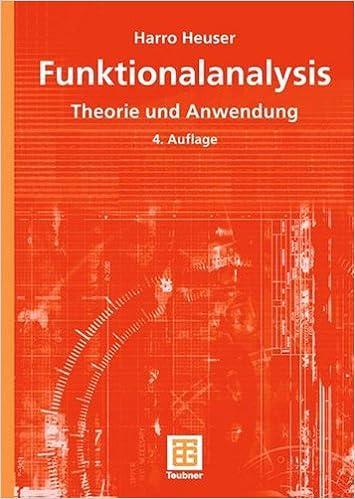 Funktionalanalysis: Theorie und Anwendung (Mathematische Leitfäden) (German Edition)