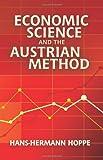 Economic Science and the Austrian Method
