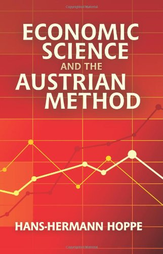 Book cover from Economic Science and the Austrian Method by Hans-Hermann Hoppe