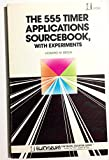 555 Timer Applications Source Book: With Experiments (Blacksburg continuing education series ; 21538)