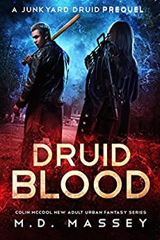Druid Blood: A Junkyard Druid Prequel Novel by [Massey, M.D.]