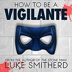 How to Be a Vigilante: A Diary
