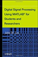 Digital Signal Processing Using MATLAB for Students and Researchers Front Cover