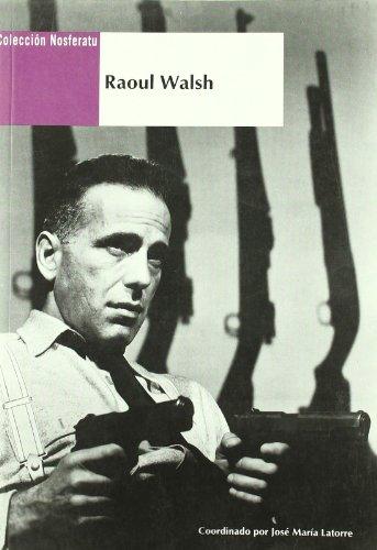 Descargar Libro Raoul Walsh Jose Maria Latorre