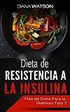 Dieta De Resistencia A La Insulina (Spanish Edition)