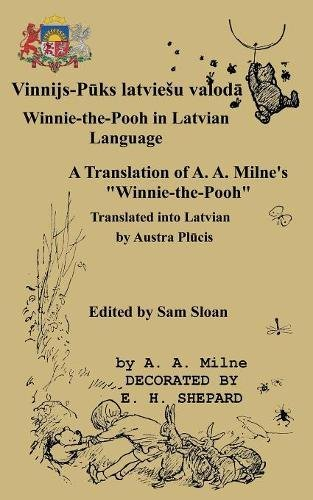 "Winnie-the-Pooh in Latvian Language A Translation of A. A. Milne's ""Winnie-the-Pooh"" (Latvian Edition)"