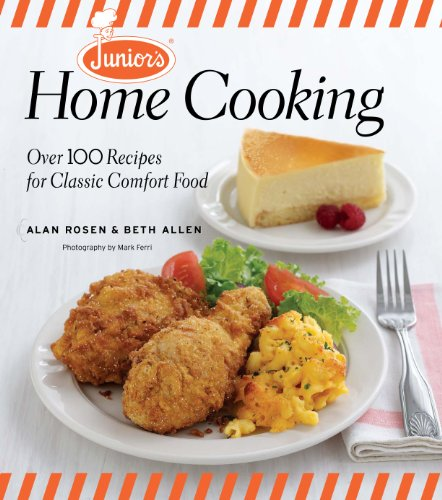 Junior's Home Cooking: Over 100 Recipes for Classic Comfort Food