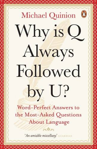 Why is Q Always Followed by U?: Word-Perfect Answers to the Most-Asked Questions About Language pdf