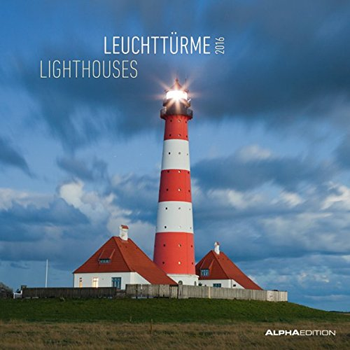 Leuchttürme 2016 - Lighthouses - Broschürenkalender (30 x 60 geöffnet) - Landschaftskalender - Wandplaner