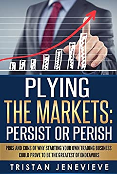 PLYING THE MARKETS: PERSIST OR PERISH