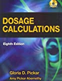 Dosage Calculations, Gloria D. Pickar, Amy Pickar, M.D. Abernethy, 1428302425