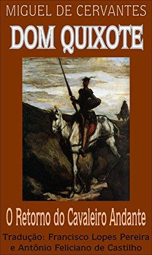 Dom Quixote: O Retorno do Cavaleiro Andante (Dom Quixote de la Mancha Livro 2)