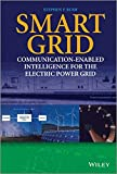 Smart Grid - Communication-Enabled Intelligence   for the Electric Power Grid