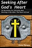 img - for Seeking After God?s Heart: 52 Devotions For Christian Men Desiring A Life After The Heart of God book / textbook / text book
