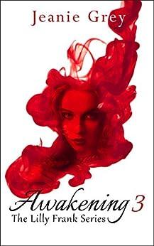 Awakening 3 (Lilly Frank Series) by [Grey, Jeanie]