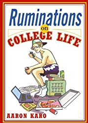 Ruminations on College Life by Aaron Karo (2002-08-06)