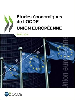Études économiques de l'Ocde : Union européenne 2014: Edition 2014 (Volume 2014) (French Edition)