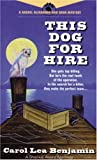 This Dog for Hire, Carol Lea Benjamin, 0440225205