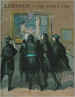 Lebanon - The Artist's View: 200 Years of Lebanese Painting: Amazon
