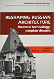 Reshaping Russian Architecture 9780521394185