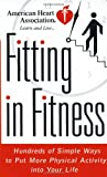 img - for American Heart Association Fitting in Fitness: Hundreds of Simple Ways to Put More Physical Activity into Your Life book / textbook / text book