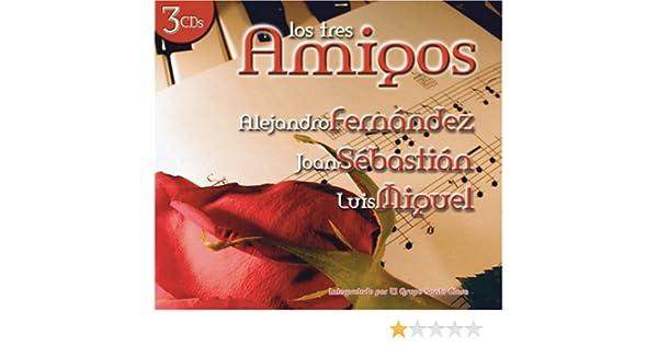 Luis Miguel, Joan Sebastian, Alejandro Fernandez - Los Tres Amigos - Amazon.com Music