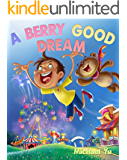 Books for Kids: A Berry Good Dream (Bedtime Stories for Kids Ages 3-5, Picture Book, Children Books for Kids, Preschool, Toddler Books)
