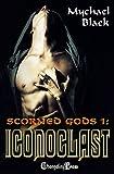 Iconoclast (Scorned Gods 1)