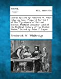 Caucus System by Fredrick W. Whit Ridge an Essay Prepared for Vol 1 of the Cyclopedia of Political Science, Political Economy. and of the Political H, Frederick W. Whitridge, 1287345336