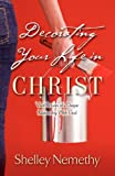 Decorating Your Life in Christ, Shelley Nemethy, 1581693001