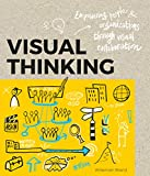 img - for Visual Thinking: Empowering People and Organisations through Visual Collaboration book / textbook / text book