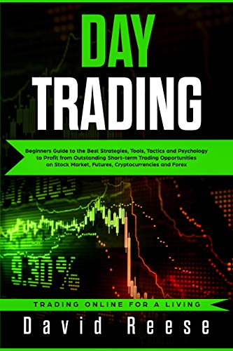 Pdf Money Day Trading: Beginners Guide to the Best Strategies, Tools, Tactics and Psychology  to Profit from Outstanding Short-term Trading Opportunities on Stock ... Forex (Trading Online for a living Book 1)